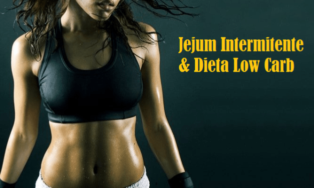Jejum Intermitente e Dieta Low Carb