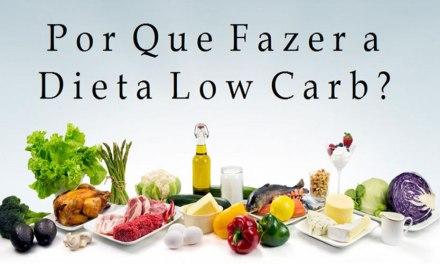 Por Que Fazer a Dieta Low Carb ?