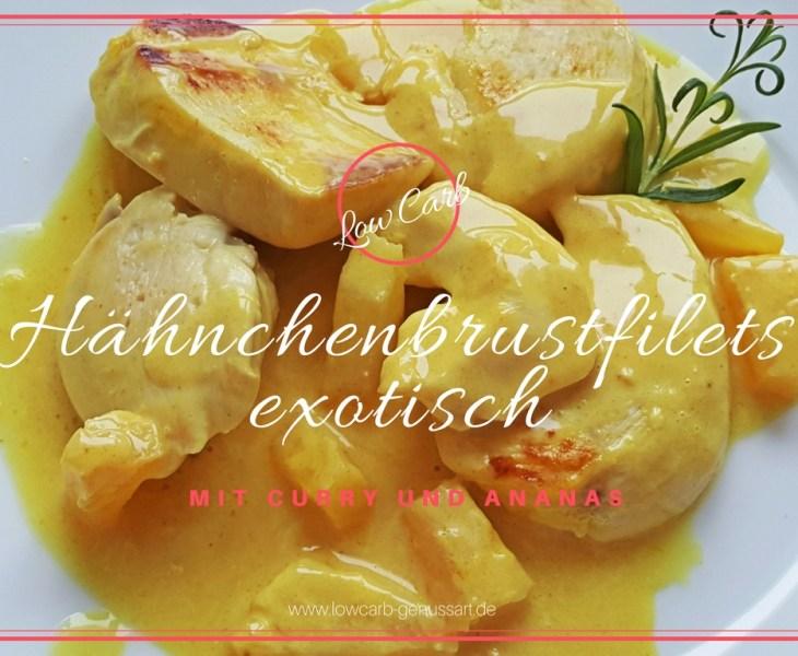 ♡ Exotische Hähnchenbrustfilets mit Curry & Ananas