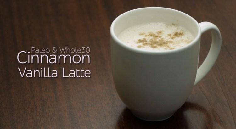 Paleo And Whole30 Cinnamon Vanilla Latte low carb ketogenic diet recipe