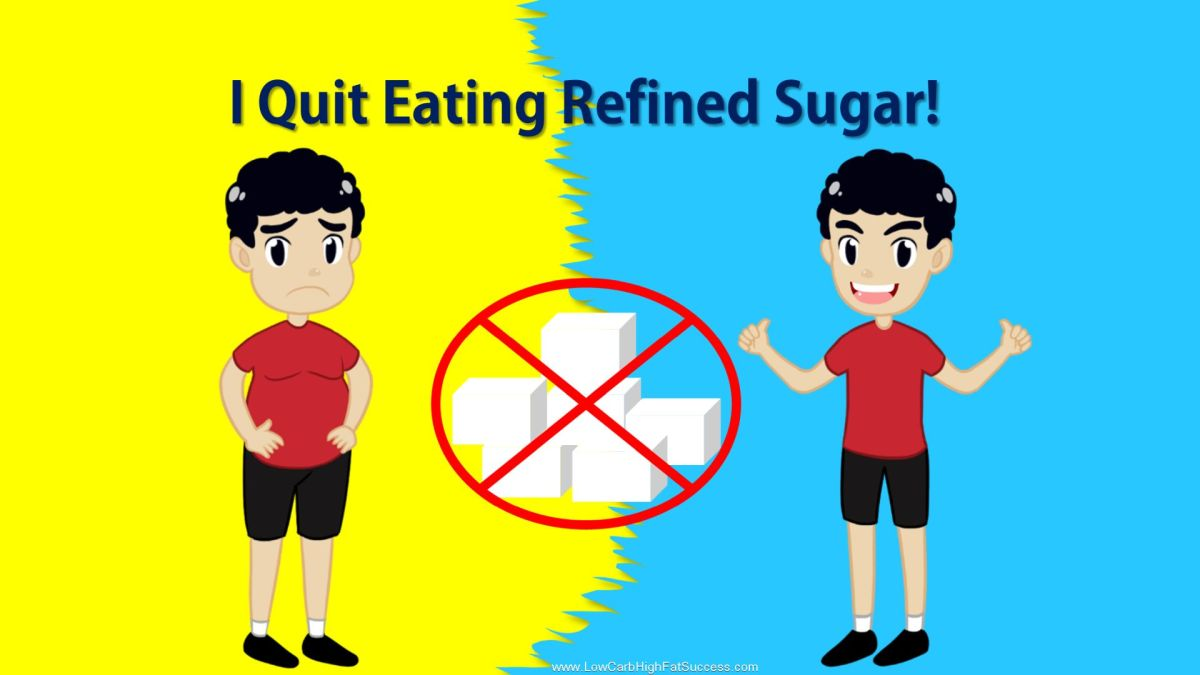 low carb lifestyle - quit eating refined sugar