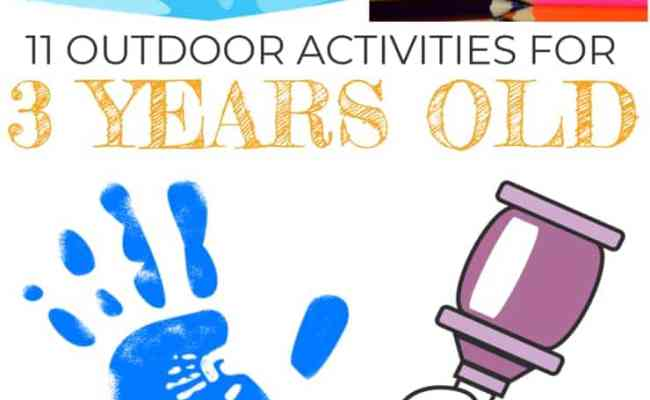 11 Outdoor Activities For 3 Year Olds Lowcostplayground