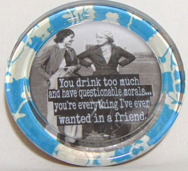 you drink too coaster