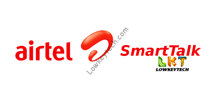 Airtel SmartTalk: Cheapest Tariff Plan @11k/s To All Networks