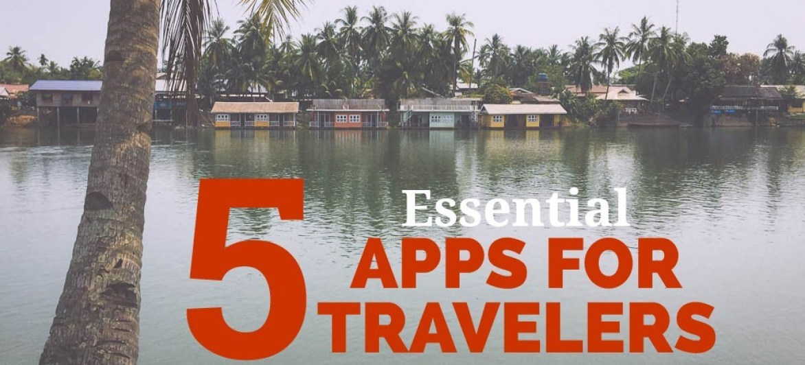 Top 5 Apps For Travelers