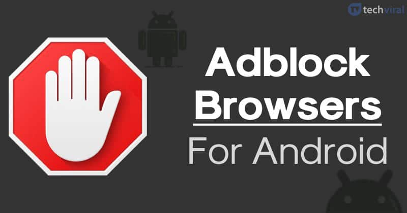 15 Best Adblock Browsers For Android (Latest) | No 1 Tech Blog In ...
