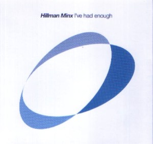 Hillman Minx 'I've Had Enough' promotional CD cover