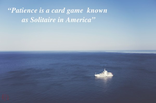 Patience is a card game known as solitaire in America.