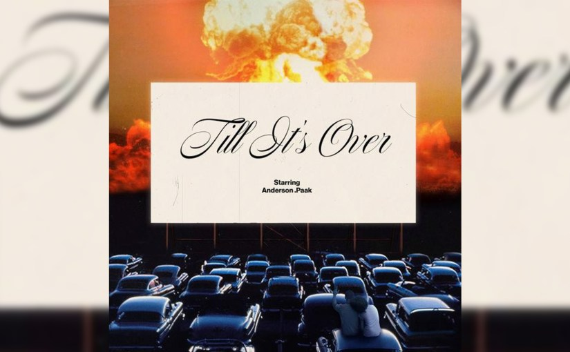 New Single: Anderson .Paak – 'Til It's Over