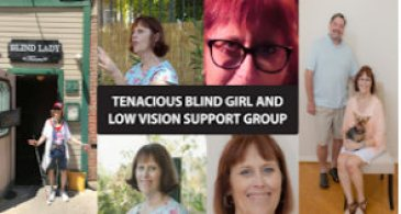 Photo Collage of Tenacious Blind GIrl and Low Vision Support Group