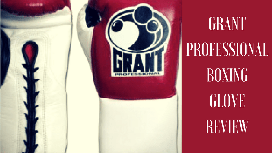 Grant Professional Boxing Glove Review
