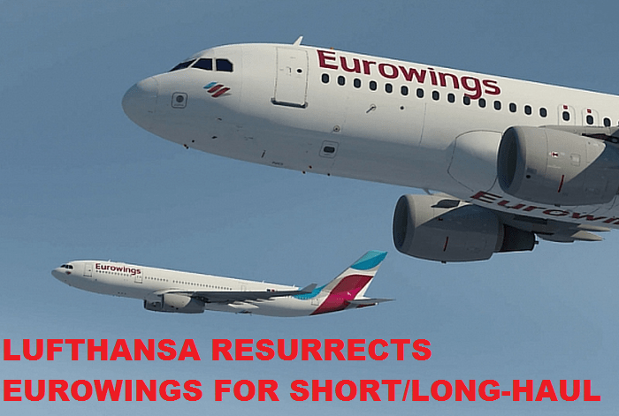 Lufthansa Resurrects Eurowings As Lowcost ShortLonghaul Carrier  LoyaltyLobby