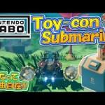 【ニンテンドーラボ】水中でお宝ゲット!『Toy-Con Submarine』を作って遊ぼう!Nintendo Labo実況!Part12【ドライブキット編】[ゲーム実況byMOTTV]