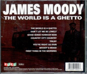 James Moody The world Is A Ghetto CD