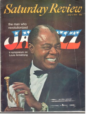 Saturday Review July 4TH 1970 Louis Armstrong
