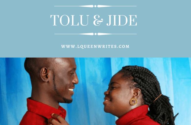 TOLU & JIDE TRUE LOVE STORY LQUEENWRITES