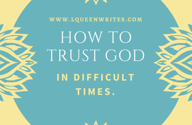 how to trust God in difficult times