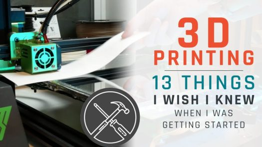 3D Printing - 13 Things I Wish I Knew When I Was Getting Started