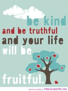 be-kind-and-truthful-life-quotes-sayings-pictures