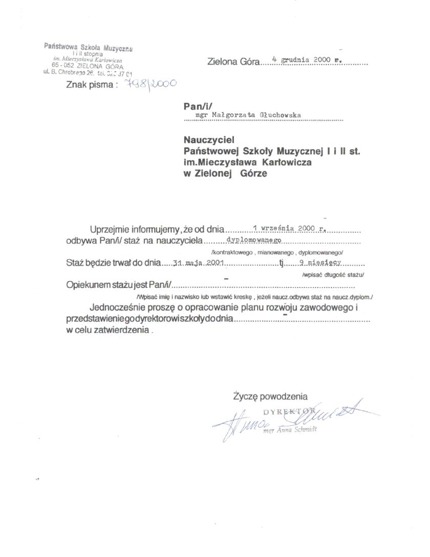 Fałszerstwo dyrektor Państwowej Szkoły Muzycznej w Zielonej Górze Anny Schmidt. Pismo z 4 grudnia 2000 informuje Małgorzatę Głuchowską o stażu na nauczyciela dyplomowanego, o który nie prosiła.