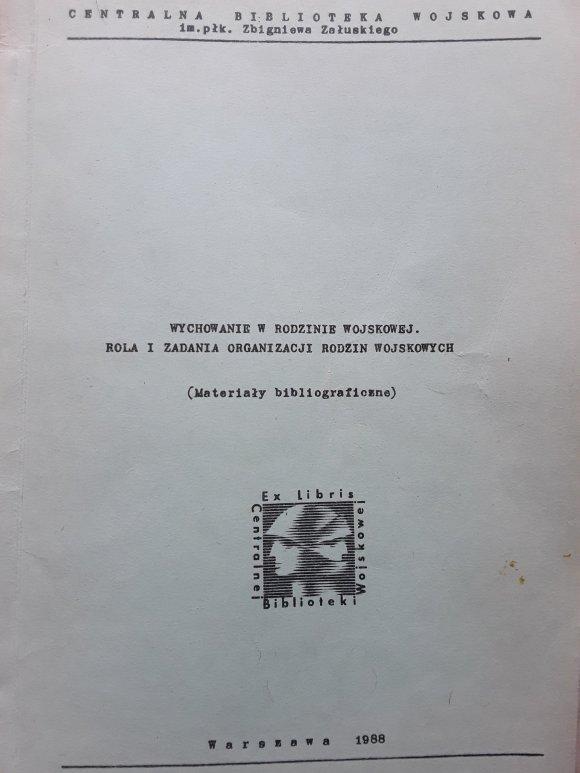 Organizacja Rodzin Wojskowych; Spis bibliografii poświęconej wychowaniu w komunistycznej rodzinie wojskowej 1988
