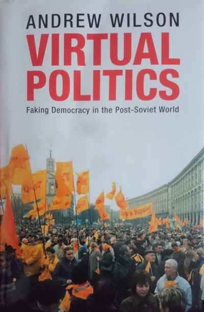 Virtual Politics by Andrew Wilson, Yale University Press 2005
