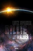 Billie von Walberg - von Lutz Spilker