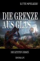 Die Grenze aus Glas – Die letzten Riesen.