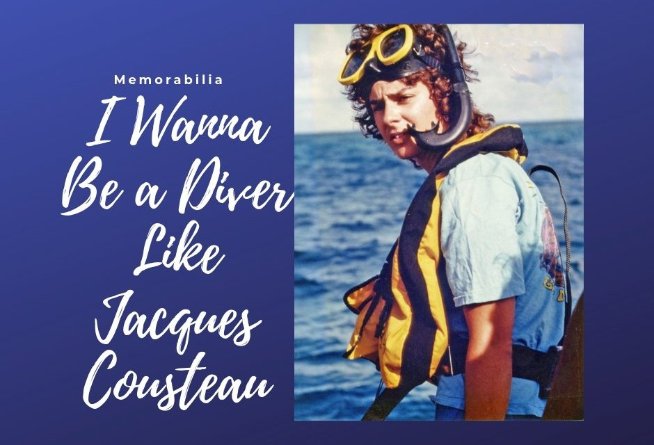I Wanna Be A Diver Like Jacques Cousteau