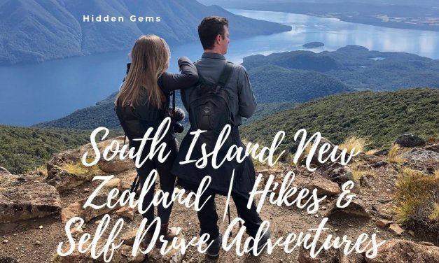 South Island New Zealand | Hikes & Self Drive Adventures