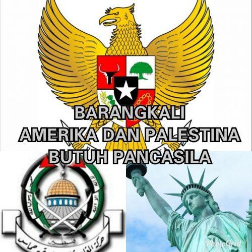 BARANGKALI AMERIKA DAN PALESTINA BUTUH PANCASILA