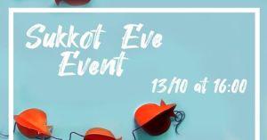 Szukkot Eve event!