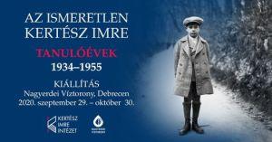 Az ismeretlen Kertész Imre – Tanulóévek 1934-1955 fotókiállítás Debrecenben