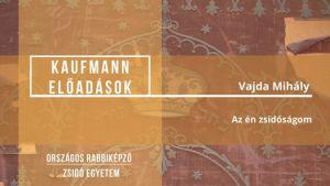 Kaufmann-előadások // Vajda Mihály