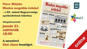 Vince Mátyás: Minden megoldás érdekel – a XX. század Magyarországa apróhirdetések tükrében – könyvbemutató