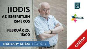 Jiddis – az ismeretlen ismerős – Nádasdy Ádám előadása