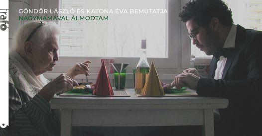 Göndör László és Katona Éva bemutatja: Nagymamával álmodtam