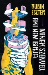 Rubin Eszter: Minek szenved, aki nem bírja – könyvbemutató
