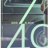 Aos 7 e aos 40 - João Anzanello Carrascoza