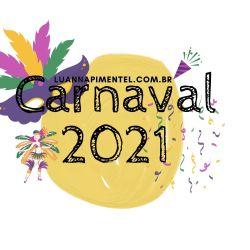 11 2 - CARNAVAL 2021: IDEIAS DE COMO COMEMORAR O FERIADO NA PANDEMIA