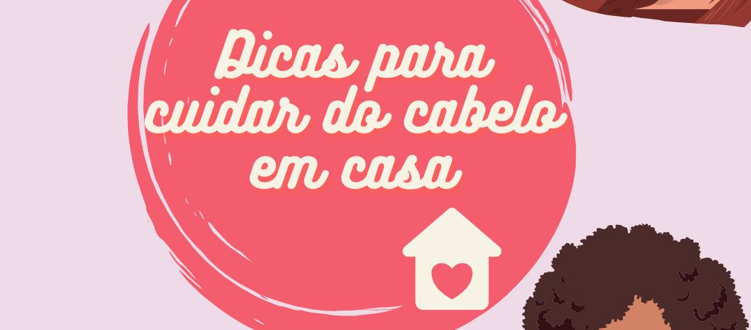 4 - DICAS PARA CUIDAR DO CABELO EM CASA: PASSO A PASSO