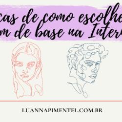 luannapimentel.com .br  - DICAS DE COMO ESCOLHER O TOM DA BASE NA INTERNET