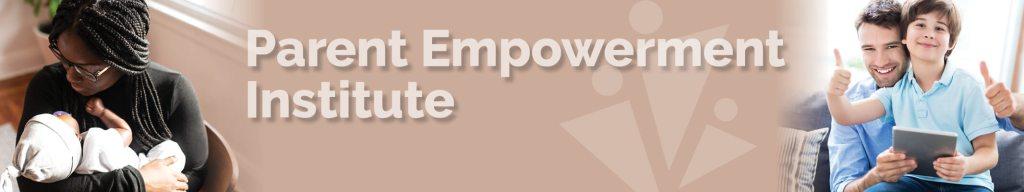 Parent Empowerment Institute