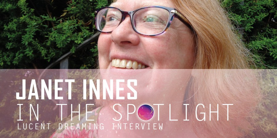 In the Spotlight interview with Janet Innes for Lucent Dreaming