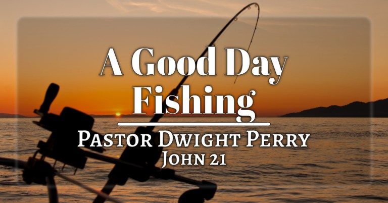 A Good Day Fishing - Becoming Fishers of Men