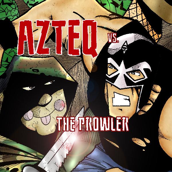 Azteq vs. The Prowler