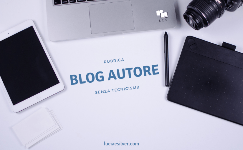 Blog autore | Mettiamoci all'opera: scrivere articoli con contenuti utili