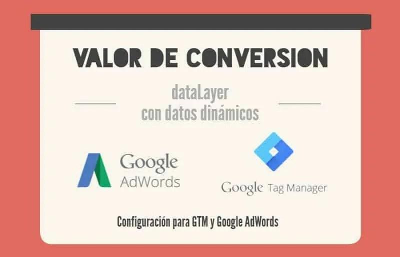 Tag Manager y Google Adwords: valor dinámico de conversión