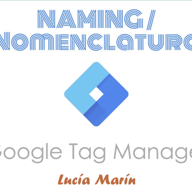 lucia-marin-naming-google-tag-manager-nomenclatura