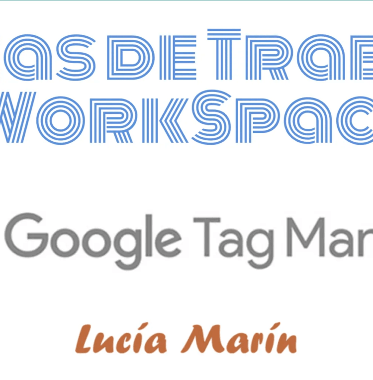 Áreas de Trabajo o Workspaces de Google Tag Manager